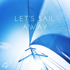 Lets Sail Away